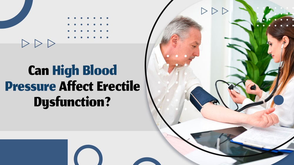 Can High Blood Pressure Affect Erectile Dysfunction?